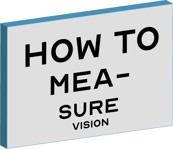 How to Measure Vision